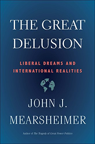 Book cover from The Great Delusion: Liberal Dreams and International Realities by John J. Mearsheimer