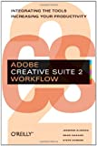 Adobe Creative Suite 2 Workflow: Integrating the Tools, Increasing Your Productivity, Jennifer Alspach, Shari Nakano, Steve Samson, 0596102364