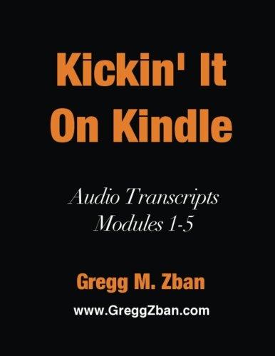 Kickin' It On Kindle: Audio Transcripts - Modules 1-5