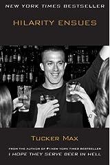 Hilarity Ensues by Tucker Max (2012-11-06)