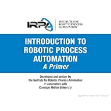 Introduction to Robotic Process Automation: a Primer