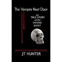 The Vampire Next Door: The True Story of the Vampire Rapist