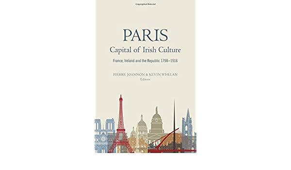PARIS - CAPITAL OF IRISH CULTU: Amazon.es: Joannon, Pierre, Whelan, Kevin: Libros en idiomas extranjeros