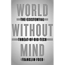 World Without Mind: The Existential Threat of Big Tech