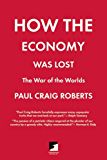 How the Economy Was Lost: The War of the Worlds (Counterpunch)