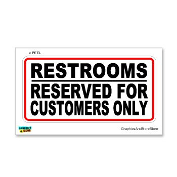 Restrooms Reserved Customers Only Business