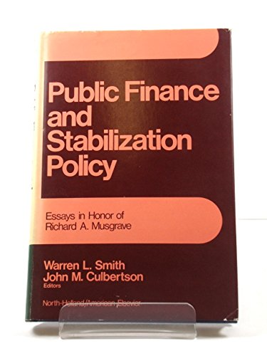 Public Finance and Stabilization Policy: Essays in Honor of Richard A.Musgrave