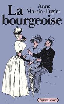 La bourgeoise par Martin-Fugier