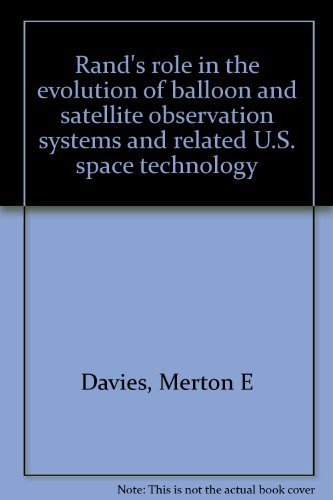 Rand's role in the evolution of balloon and satellite observation systems and related U.S. space technology