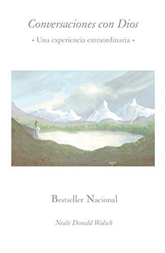 Conversaciones con Dios: Una experiencia extraordinaria (Spanish Edition)