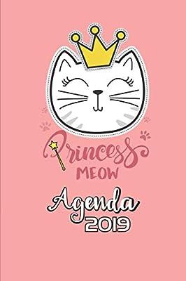 Princess Meow Agenda 2019: Agenda Mensual y Semanal + Organizador I Cubierta con tema de Gatos Enero 2019 a Diciembre 2019 6 x 9in: Amazon.es: Gato Journals, Casa: Libros