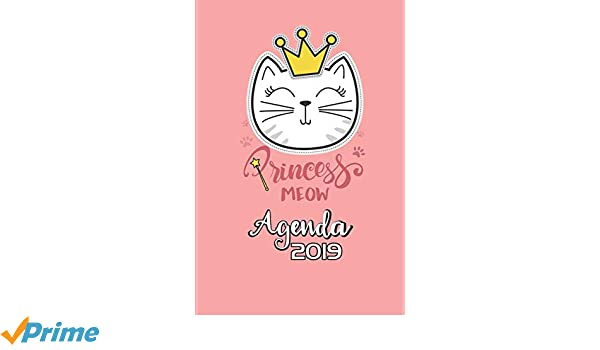 Princess Meow Agenda 2019: Agenda Mensual y Semanal + ...