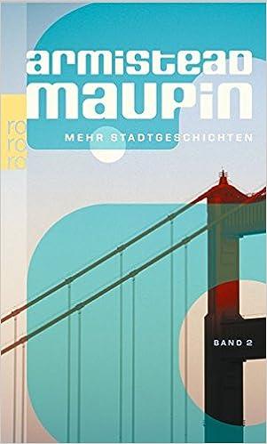 Armistead Maupin: Mehr Stadtgeschichten; schwule Bücher alphabetisch nach Titeln
