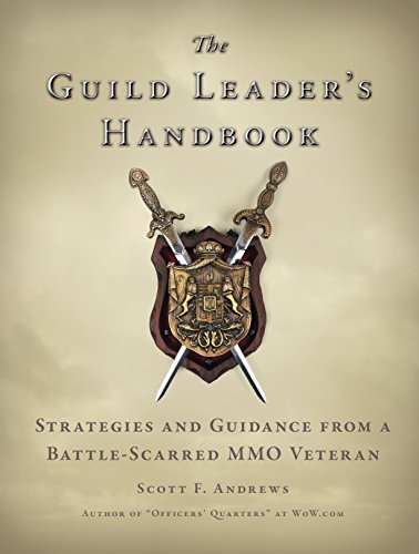 The Guild Leader's Handbook: Strategies and Guidance from a Battle-Scarred MMO Veteran by Brand: No Starch Press
