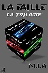 La Faille - La trilogie (édition spéciale : bundle 3 livres) par  M.I.A