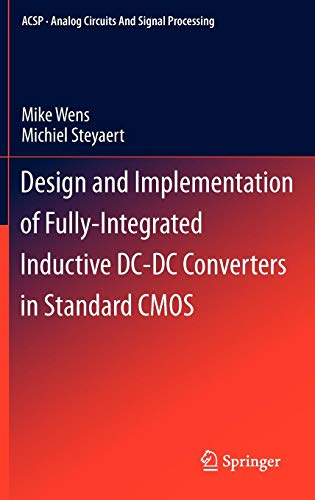 Design and Implementation of Fully-Integrated Inductive DC-DC Converters in Standard CMOS (Analog Circuits and Signal Processing)
