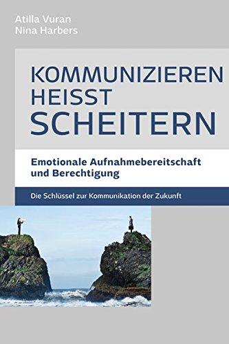kommunizieren-heisst-scheitern-emotionale-aufnahmebereitschaft-und-berechtigung