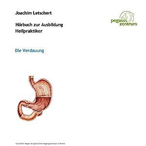 Hörbuch zur Ausbildung für Heilpraktiker: Das Verdauungssystem Hörbuch