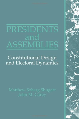 Presidents and Assemblies: Constitutional Design and...