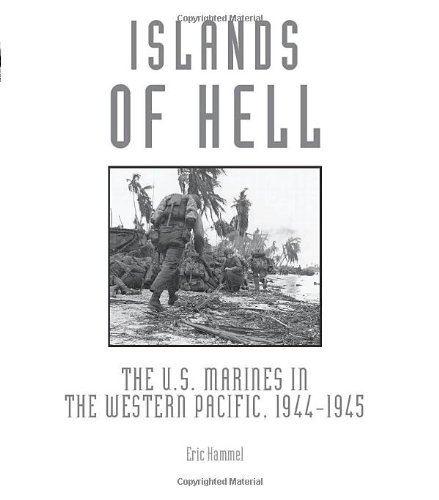 Islands Of Hell  The U S  Marines In The Western Pacific  1944 1945