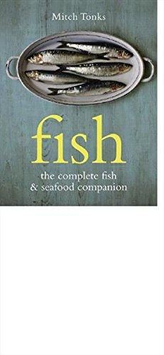 Fish: The Complete Fish & Seafood Companion