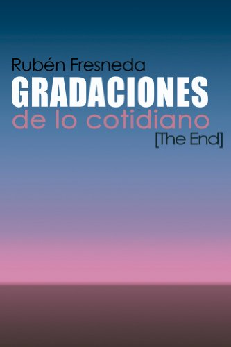 Gradaciones de lo cotidiano. The End (Spanish Edition ...