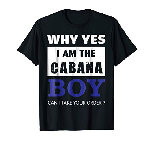 I'm The Cabana Boy Tshirt Funny Pool Party Shirts