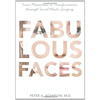 Fabulous Faces: From Motivation to Transformation Through Facial Plastic Surgery