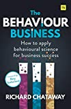 The Behaviour Business: How to apply behavioural