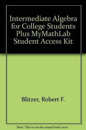 Intermediate Algebra for College Students Plus MyMathLab Student Access Kit (5th Edition)