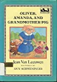 Oliver, Amanda, and Grandmother Pig, Jean Van Leeuwen, 0803703619