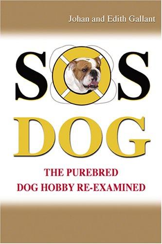 (Sos Dog: The Purebred Dog Hobby Re-examined)