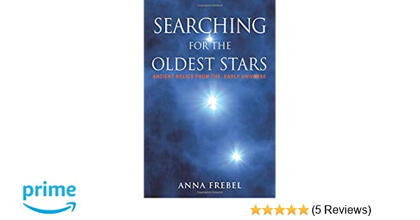 Searching for the oldest stars ancient relics from the early searching for the oldest stars ancient relics from the early universe anna frebel 9780691165066 amazon books fandeluxe Gallery