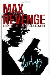 Max Revenge: Birth of the Legends Paperback
