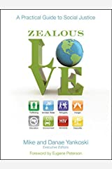 Zealous Love: A Practical Guide to Social Justice Paperback