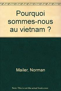 Pourquoi sommes-nous au Vietnam? par Mailer