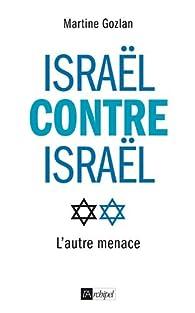 Israël contre Israël par Martine Gozlan