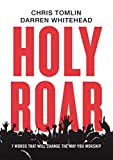 img - for Holy Roar: 7 Words That Will Change The Way You Worship book / textbook / text book