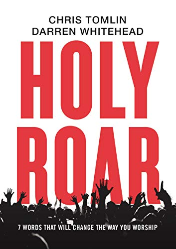 Holy Roar: 7 Words That Will Change The Way You Worship ()
