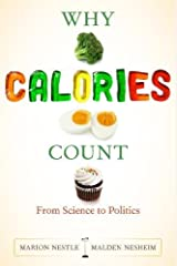 Why Calories Count: From Science to Politics (California Studies in Food and Culture) Hardcover