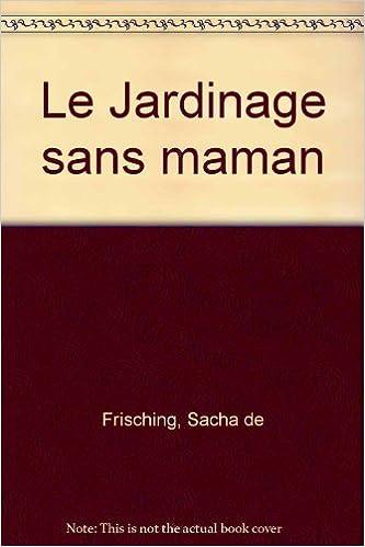 Lire Le Jardinage sans maman pdf, epub