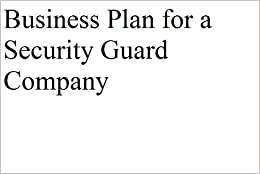Business Plan for a Security Guard Company (Professional Fill-in ...