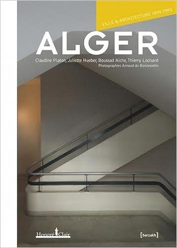 Alger, ville et architecture 1830-1940