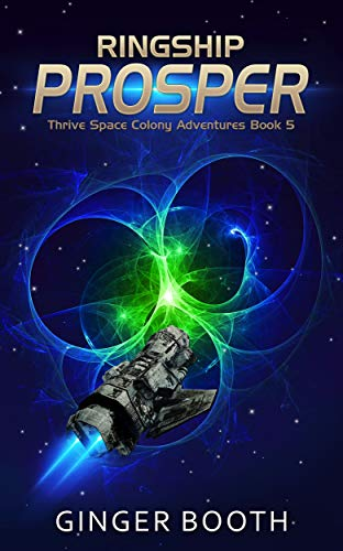 Ringship Prosper (Thrive Space Colony Adventures Book 5)