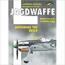 Defending the Reich 1943-44 (Jagdwaffe, Luftwaffe Colours, Vol. 5, section 1)