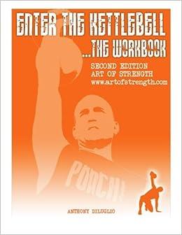 Enter The Kettlebell Workbook: Art Of Strength