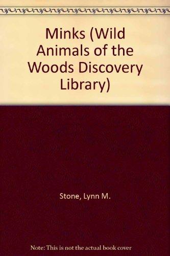 Minks (Wild Animals of the Woods)