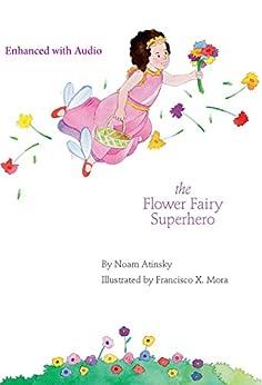 The Flower Fairy Superhero by [Atinsky, Noam, Atinsky, Brian]