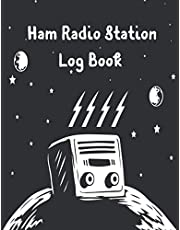 Ham Radio Station Log Book: Radio Log Book, Radio Operator Station Log Book, Contact Notebook for Amateur Radio Operator.