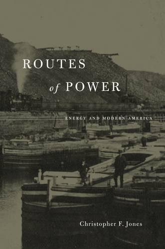 Read Online Routes of Power: Energy and Modern America PDF